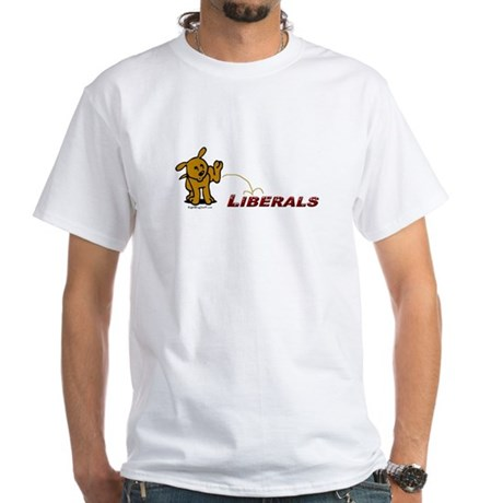 Pee on Liberals White T-Shirt