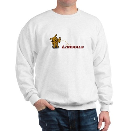 Pee on Liberals Sweatshirt