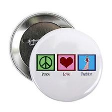 "Peace Love Fashion 2.25"" Button"
