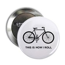 "This Is How I Roll Bicycle 2.25"" Button"