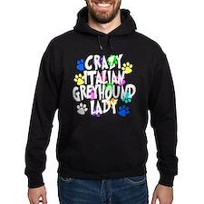 Crazy Italian Greyhound Lady Hoodie