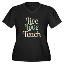 Live Love Teach Plus Size T-Shirt