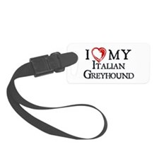 I Heart My Italian Greyhound Luggage Tag