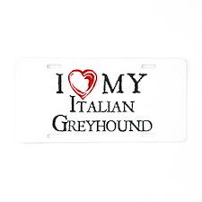 I Heart My Italian Greyhound Aluminum License Plat