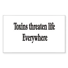 Toxins threaten life everywhe Sticker (Rectangular