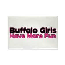 Buffalo Girls Have More Fun Rectangle Magnet