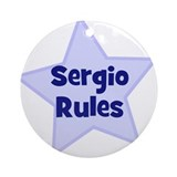 Sergio Rules Ornament (Round)