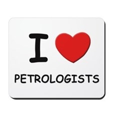 I love petrologists Mousepad