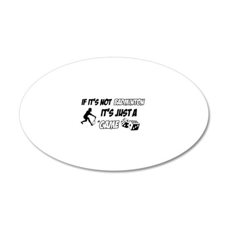 Badminton lover designs 35x21 Oval Wall Decal