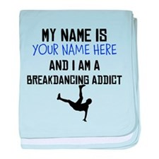 Custom Breakdancing Addict baby blanket
