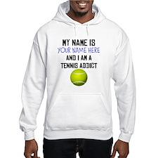Custom Tennis Addict Hoodie