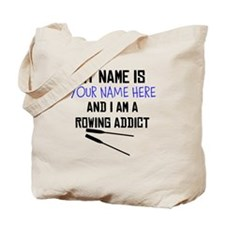 Custom Rowing Addict Tote Bag