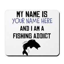Custom Fishing Addict Mousepad