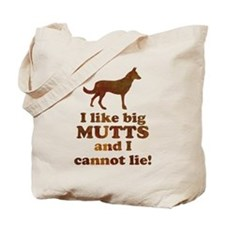 I like big mutts and I cannot lie Tote Bag