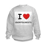 I love odontologists Sweatshirt