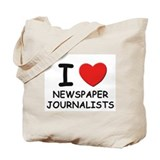 I love newspaper journalists Tote Bag