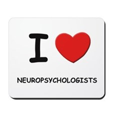 I love neuropsychologists Mousepad