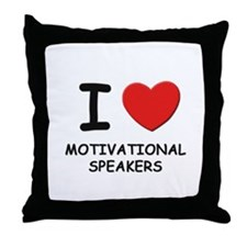 I love motivational speakers Throw Pillow