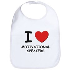 I love motivational speakers Bib