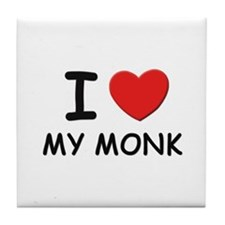 I love monks Tile Coaster