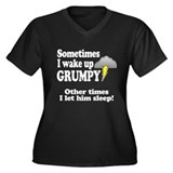 Sometimes I wake up GRUMPY (him) Plus Size T-Shirt