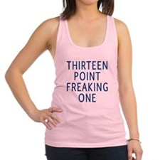 thirteen point freaking one Racerback Tank Top