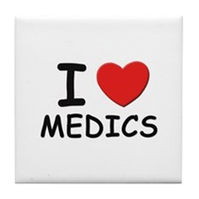 I love medics Tile Coaster