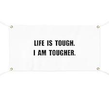 Life Tougher Banner
