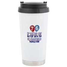 76 year Old Birthday Designs Ceramic Travel Mug