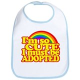 Im so CUTE I must be ADOPTED! Bib