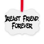 Breast Friends Forever Picture Ornament