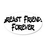 Breast Friends Forever Oval Car Magnet