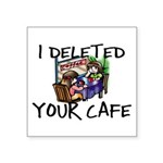 Deleted Cafe Square Sticker 3