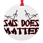 Sais Does Matter Round Ornament