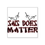 Sais Does Matter Square Sticker 3