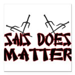 Sais Does Matter Square Car Magnet 3
