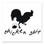 Chicken Shit Square Car Magnet 3