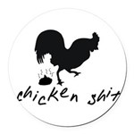 Chicken Shit Round Car Magnet