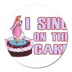 I Sing On The Cake Round Car Magnet