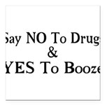 Yes To Booze Square Car Magnet 3