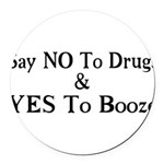 Yes To Booze Round Car Magnet