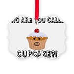 Don't Call Me Cupcake Picture Ornament
