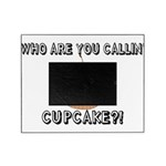 Don't Call Me Cupcake Picture Frame