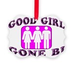 Good Girl Gone Bi Picture Ornament