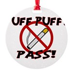 Puff Puff Pass Round Ornament