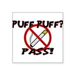 Puff Puff Pass Square Sticker 3