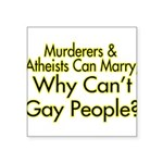 Why Can't Gay People Square Sticker 3