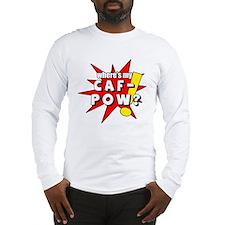 Caf-Pow Long Sleeve T-Shirt