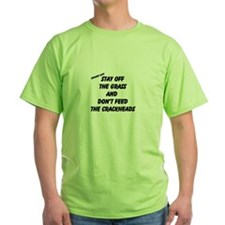 dont feed the crackheads T-Shirt