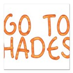Go To Hades Square Car Magnet 3